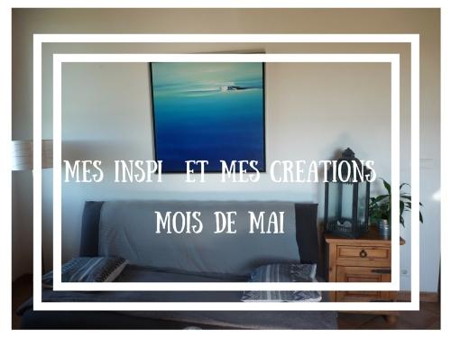 MES INSPI ET MES CREATIONS MOIS DE MAI
